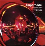 Supercade : A Visual History of the Videogame Age, 1971-1984, Burnham, Van, 0262524201