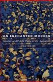 An Enchanted Modern : Gender and Public Piety in Shi'i Lebanon, Deeb, Lara, 0691124205