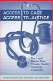 Access to Care, Access to Justice : The Legal Debate over Private Health Insurance in Canada, , 0802094201