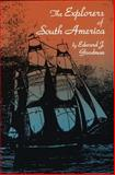 The Explorers of South America, Goodman, Edward J., 0806124202