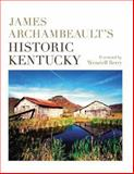 James Archambeault's Historic Kentucky, Archambeault, James, 0813124204