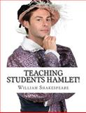 Teaching Students Hamlet!, William Shakespeare and BookCaps, 1483984206