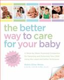The Better Way to Care for Your Baby, Robin E. Weiss, 1592334202