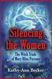 Silencing the Women, Kathy-Ann Becker, 1626464200