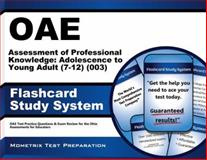 Oae Assessment of Professional Knowledge Adolescence to Young Adult (7-12) (003) Flashcard Study System : OAE Test Practice Questions and Exam Review for the Ohio Assessments for Educators, OAE Exam Secrets Test Prep Team, 1630944203