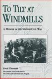 To Tilt at Windmills, Fred A. Thomas, 0870134213
