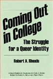 Coming Out in College, Robert A. Rhoads, 0897894219