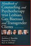 Handbook of Counseling and Psychotherapy with Lesbian, Gay, Bisexual, and Transgender Clients, Bieschke, Kathleen J. and Perez, Ruperto M., 1591474213
