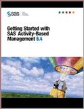 Getting Started with SAS(R) Activity-Based Management 6. 4, , 1599944219