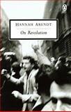 On Revolution, Hannah Arendt, 014018421X