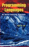 Programming Languages : An Active Learning Approach, Lee, Kent, 0387794212