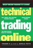 Technical Trading Online, Jerold Roth and Trader X Staff, 0471394211