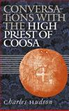 Conversations with the High Priest of Coosa, Charles M. Hudson, 0807854212