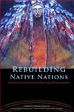 Rebuilding Native Nations : Strategies for Governance and Development, Jorgensen, Miriam, 0816524211
