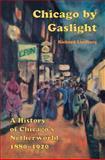 Chicago by Gaslight, Richard Lindberg, 0897334213
