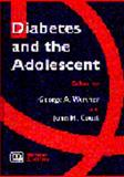 Diabetes and the Adolescent, Werther, George A. and Court, John M., 0958714215