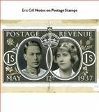 Notes on Postage Stamps : With a series of preparatory Drawings, Gill, Eric, 0979434211