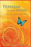 Freedom is Your Nature, Christine Wushke, 098896421X
