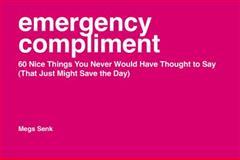 Emergency Compliment, Megs Senk, 1402294212