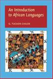An Introduction to African Languages, Childs, G. Tucker, 158811421X