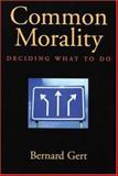 Common Morality, Bernard Gert, 0195314212