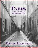 Paris, Capital of Modernity, Harvey, David, 041594421X