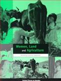 Women, Land and Agriculture, , 085598421X