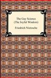 The Gay Science (the Joyful Wisdom), Friedrich Wilhelm Nietzsche, 142093421X