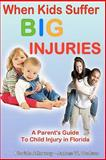 When Kids Suffer BIG Injuries, James W. Dodson, 1452854211