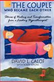 The Couple Who Became Each Other, David Calof, 1453774211