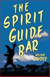 The Spirit Guide Bar, William Snyder, 1483924211
