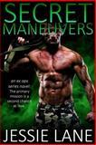 Secret Maneuvers, Jessie Lane, 1494814218