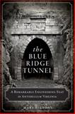 The Blue Ridge Tunnel, Mary E. Lyons, 1626194211