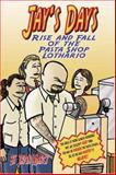 JJay's Days Rise and Fall of the Pasta Shop Lothario, Jason Marcy, 1929684215