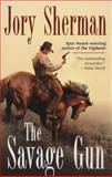 The Savage Gun, Jory Sherman, 0425214214