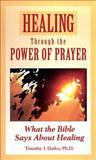 Healing Through the Power of Prayer, Consumer Guide Editors, 0451194217