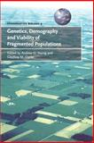 Genetics, Demography and Viability of Fragmented Populations, , 0521794218