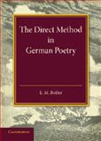 The Direct Method in German Poetry, Butler, E. M., 1107634210