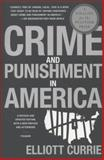 Crime and Punishment in America, Elliott Currie, 1250024218
