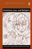 Feminism Law and Religion, Failinger, Marie A. and Schiltz, Elizabeth, 140944421X