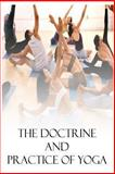 The Doctrine and Practice of Yoga, Swami A. P. Mukerji, 1480184217