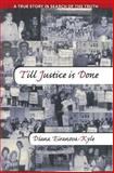 Till Justice Is Done, Diana Eiranova-Kyle, 1484074211