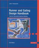 Runner and Gating Design Handbook : Tools for Successful Injection Molding, Beaumont, John P., 1569904219