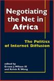 Negotiating the Net in Africa : The Politics of Internet Diffusion, , 1588264211