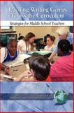 Teaching Writing Genres Across the Curriculum : Strategies for Middle School Teachers, Susan Lee Pasquarelli (Editor), 1593114214