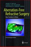 Aberration-Free Refractive Surgery : New Frontiers in Vision, Frieder H. Loesel, 3540204210