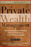Private Wealth Management : The Complete Reference for the Personal Financial Planner, Hallman, G. Victor and Rosenbloom, Jerry S., 0071544216