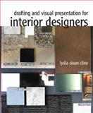 Drafting and Visual Presentation for Interior Designers, Cline, Lydia, 013506421X