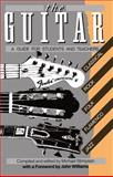 The Guitar : A Guide for Students and Teachers, , 0193174219