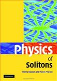 Physics of Solitons, Dauxois, Thierry and Peyrard, Michel, 0521854210